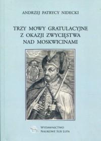 Trzy mowy gratulacyjne z okazji zwycięstwa nad Moskwicinami - okładka książki