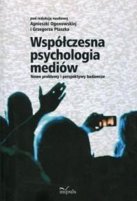 Współczesna psychologia mediów. - okładka książki