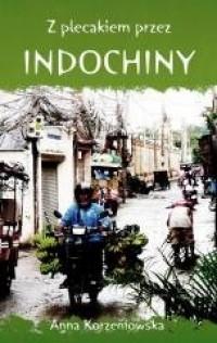 Z plecakiem przez Indochiny - okładka książki