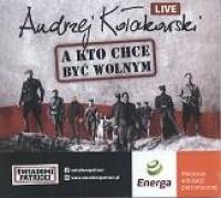 A kto chce być wolnym Andrzej Kołakowski - okładka płyty