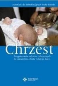 Chrzest. Przygotowanie rodziców i chrzestnych do Sakramentu Chrztu Świętego - okładka książki