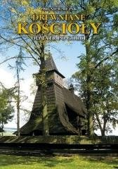 Drewniane Kościoły. Od Tatr po - okładka książki