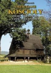 Drewniane Kościoły. Ziemia Tarnowska - okładka książki