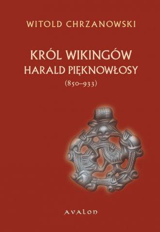 Harald Pięknowłosy Król Wikingów - okładka książki