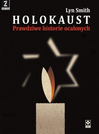 Holokaust. Prawdziwe historie - okładka książki
