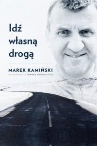 Idź własną droga - Marek Kamiński - okładka książki