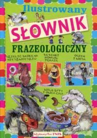 Ilustrowany słownik frazeologiczny - okładka książki