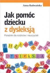 Jak pomóc dziecku z dysleksją. - okładka książki
