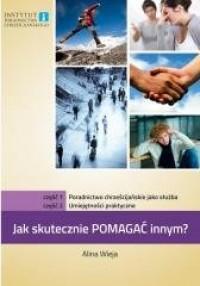 Jak skutecznie pomagać innym? cz. 1-2. Poradnictwo - okładka książki