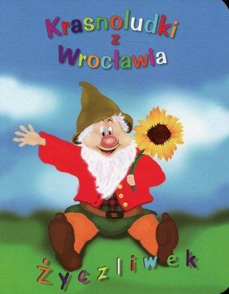 Krasnoludki z Wrocławia. Życzliwek - okładka książki