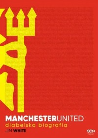 Manchester United. Diabelska biografia - okładka książki