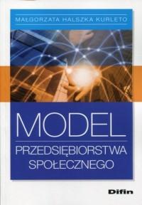 Model przedsiębiorstwa społecznego - okładka książki