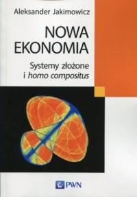 Nowa ekonomia. Systemy złożone - okładka książki