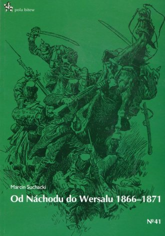 Od Nachodu do Wersalu 1866-1871. - okładka książki