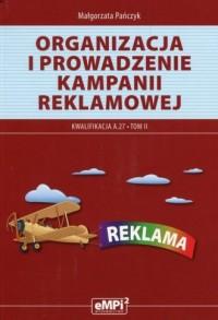 Organizacja i prowadzenie kampanii reklamowej Kwalifikacja A.27. Tom 2 - okładka książki