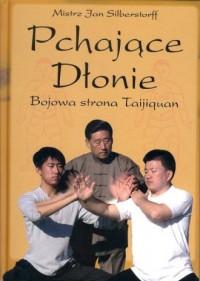 Pchające Dłonie. Bojowa strona Taijiquan - okładka książki