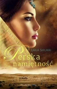 Perska namiętność - Laila Shukri - okładka książki