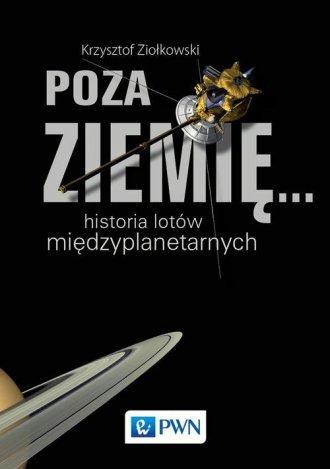 Poza Ziemię... Historia lotów międzyplanetarnych - okładka książki