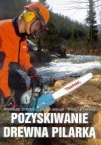 Pozyskiwanie drewna pilarką - okładka książki