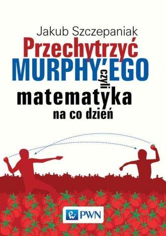 Przechytrzyć MURPHY EGO czyli matematyka - okładka książki