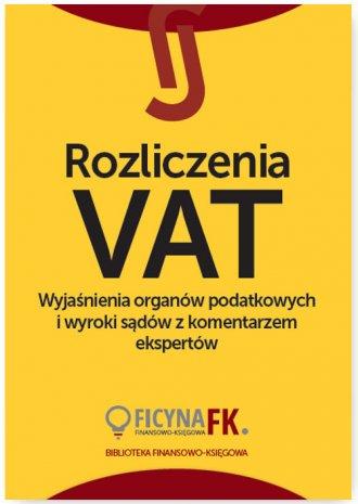 Rozliczenia VAT. Wyjaśnienia organów - okładka książki