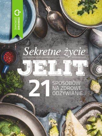 Sekretne życie jelit. 21 sposobów - okładka książki