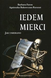 Siedem śmierci. Jak umierano w dawnych wiekach - okładka książki