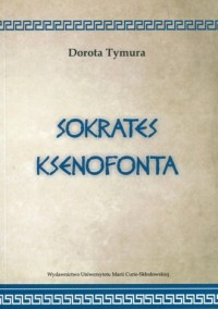 Sokrates Ksenofonta - Dorota Tymura - okładka książki
