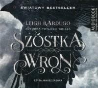 Szóstka wron - Leigh Bardugo - okładka płyty