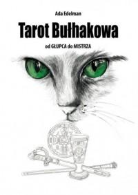 Tarot Bułhakowa. Od Głupca do Mistrza - okładka książki
