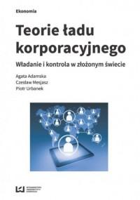 Teorie ładu korporacyjnego. Władanie i kontrola z złożonym świecie - okładka książki