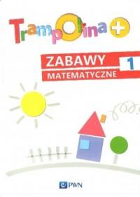 Trampolina. Zabawy matematyczne 1 - okładka podręcznika