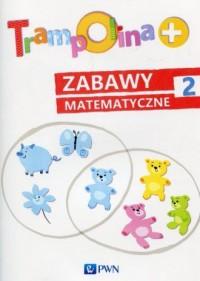 Trampolina . Zabawy matematyczne - okładka podręcznika