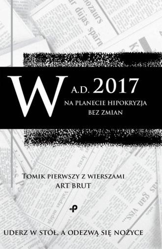 W A.D. 2017 na planecie hipokryzja - okładka książki