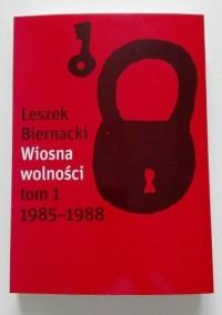 Wiosna Wolności. 1985-1988 - okładka książki