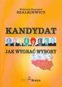Kandydat. Jak wygrać wybory? - okładka książki