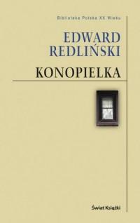 Konopielka. Seria: Biblioteka Polska XX wieku - okładka książki