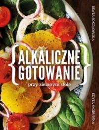Alkaliczne gotowanie przy zielonym stole - okładka książki