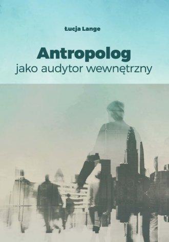 Antropolog jako audytor wewnętrzny - okładka książki