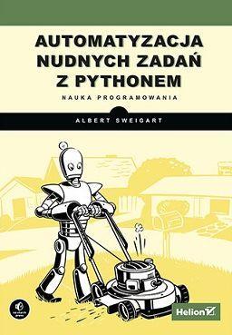 Automatyzacja nudnych zadań z Pythonem. - okładka książki