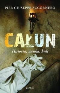 Całun. Historia, nauka, kult - - okładka książki
