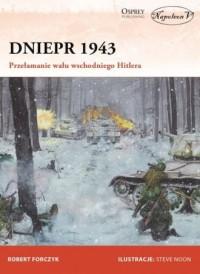 Dniepr 1943. Przełamanie wału wschodniego - okładka książki
