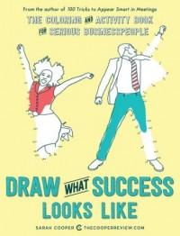 Draw What Success Looks Like. The - okładka książki