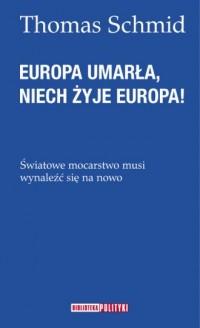 Europa umarła, niech żyje Europa! - okładka książki