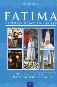 Fatima. Historia objawień i kultu. - okładka książki