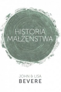 Historia Małżeństwa - Lisa Bevere - okładka książki