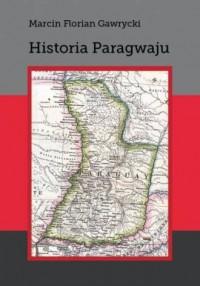 Historia Paragwaju. Seria: Biblioteka Iberyjska - okładka książki