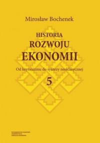 Historia rozwoju ekonomii. Tom - okładka książki