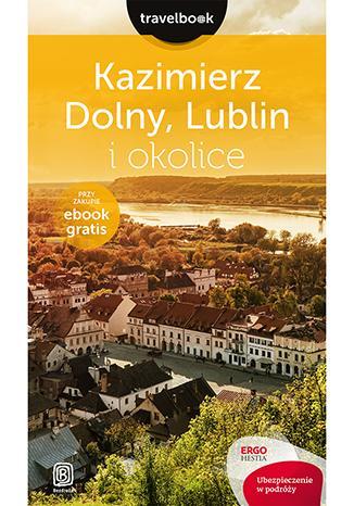 Kazimierz Dolny Lublin i okolice. - okładka książki