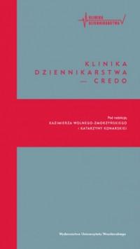 Klinika dziennikarstwa - credo - okładka książki